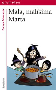 Mala malísima Marta Carlota Echevarría